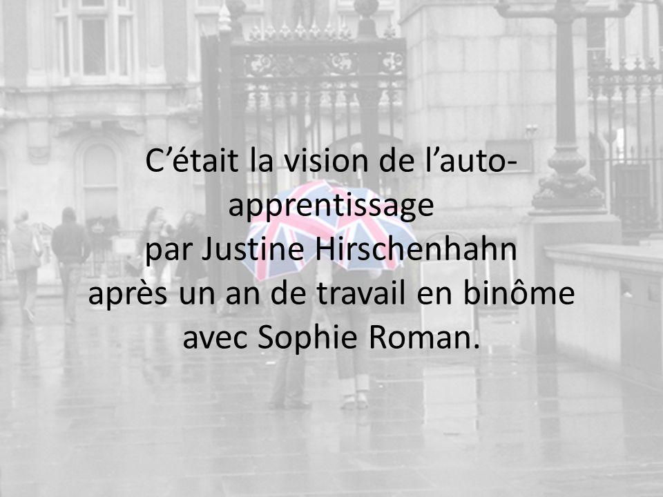 C'était la vision de l'auto-apprentissage par Justine Hirschenhahn