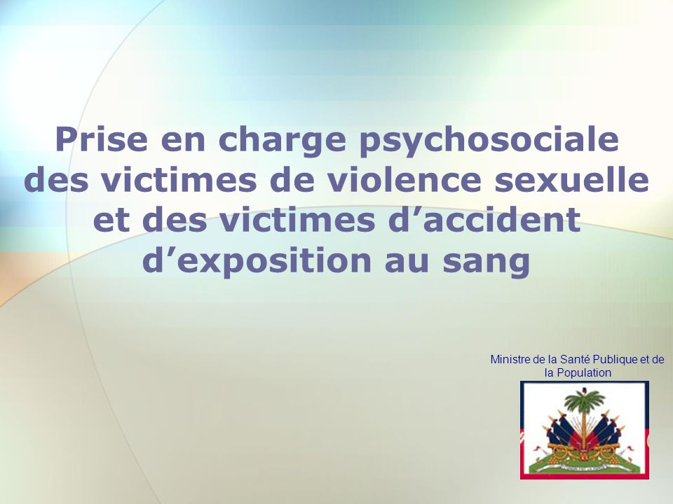Prise en charge psychosociale des victimes de violence sexuelle et des victimes d'accident d'exposition au sang