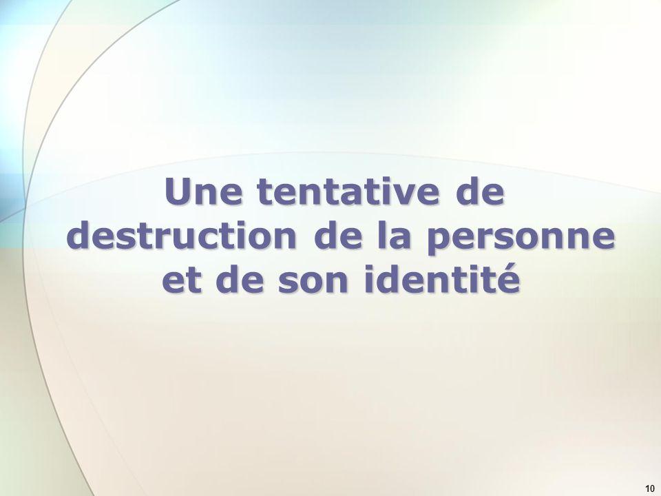 destruction de la personne et de son identité