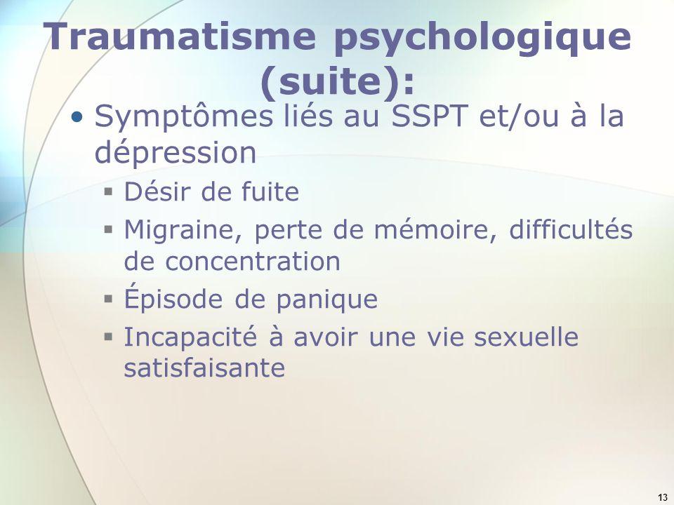 Traumatisme psychologique (suite):