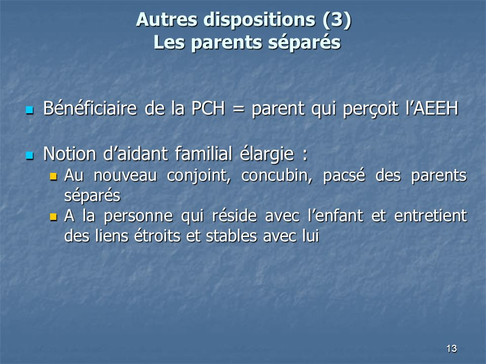 Autres dispositions (3) Les parents séparés