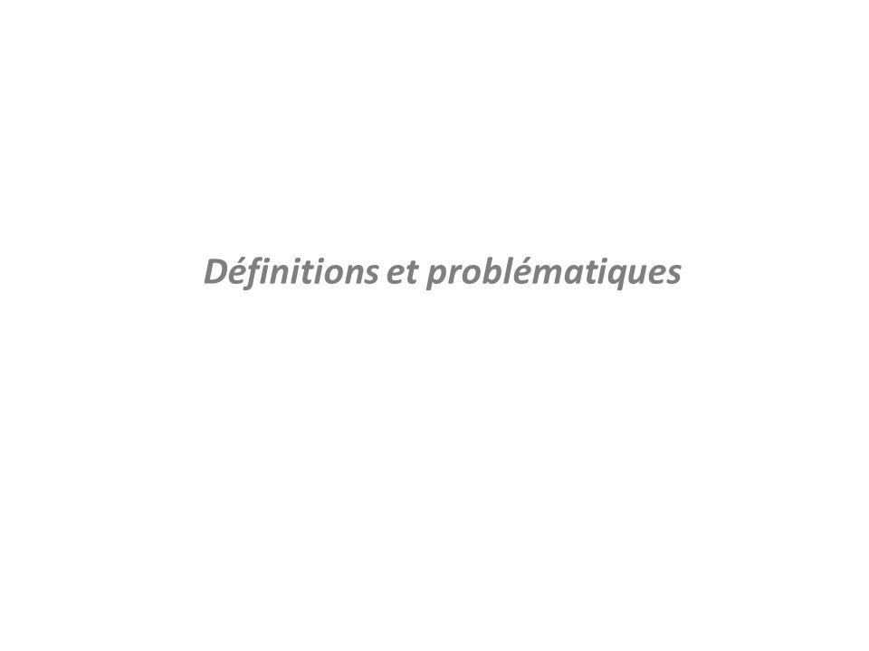 Définitions et problématiques