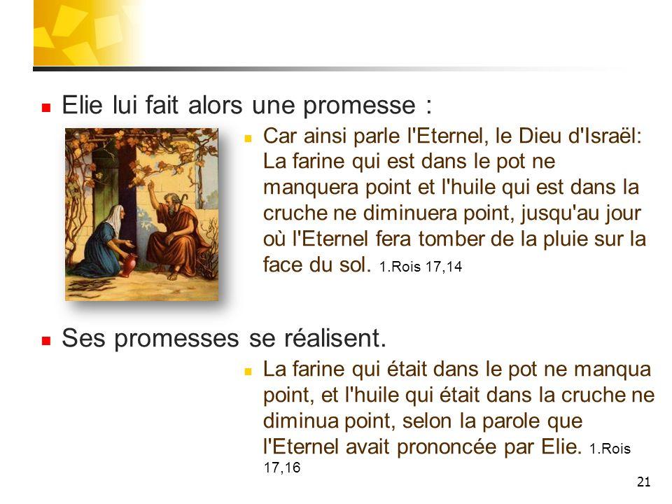 Elie lui fait alors une promesse :