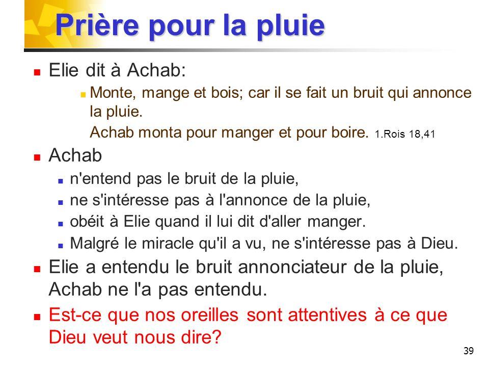 Prière pour la pluie Elie dit à Achab: Achab
