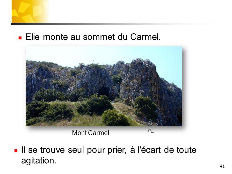 Elie monte au sommet du Carmel.