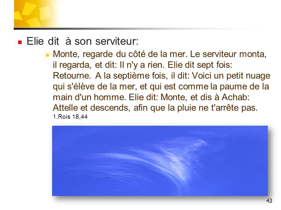 Elie dit à son serviteur: