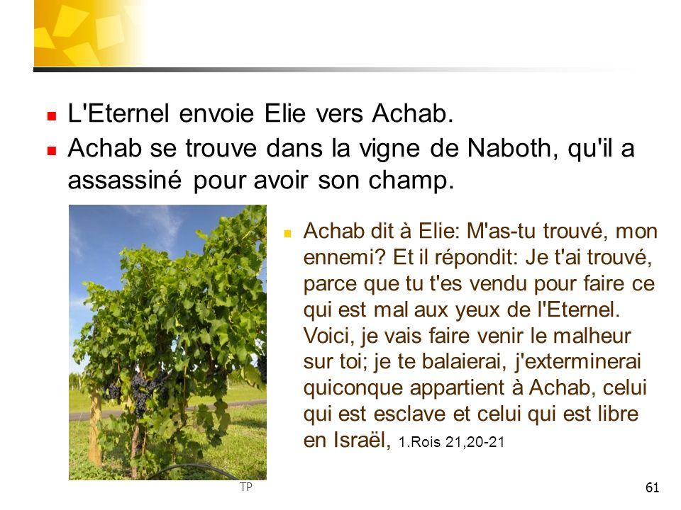 L Eternel envoie Elie vers Achab.