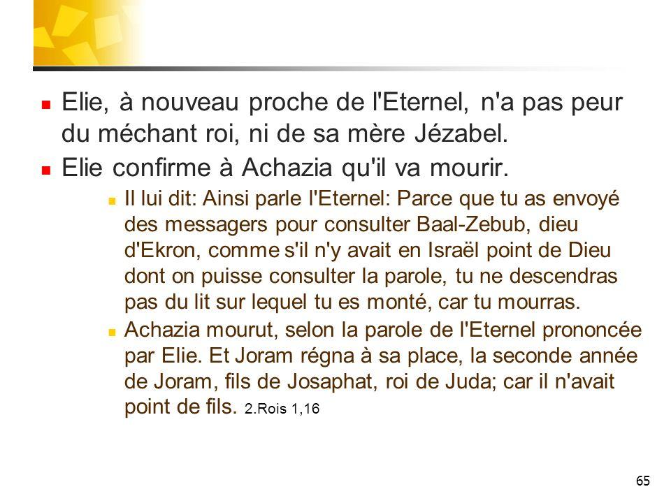 Elie confirme à Achazia qu il va mourir.