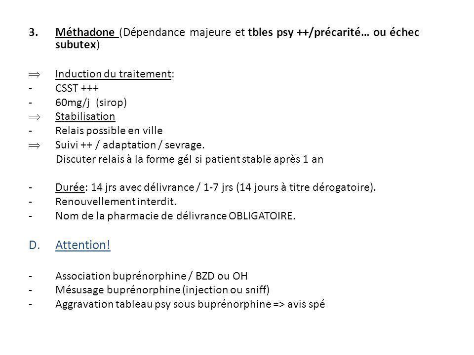 Méthadone (Dépendance majeure et tbles psy ++/précarité… ou échec subutex)