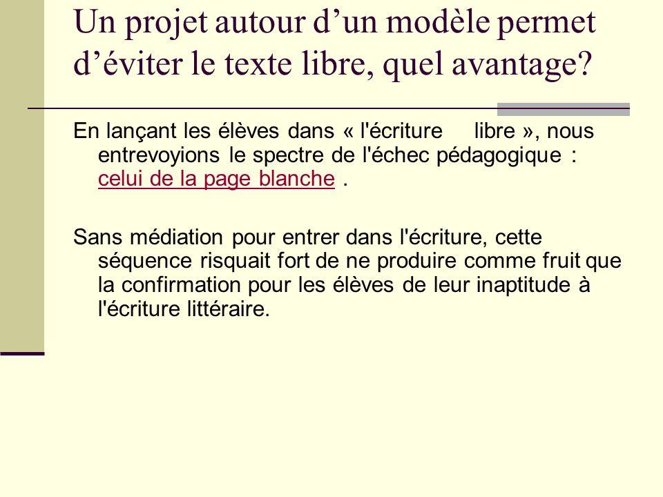 Un projet autour d'un modèle permet d'éviter le texte libre, quel avantage