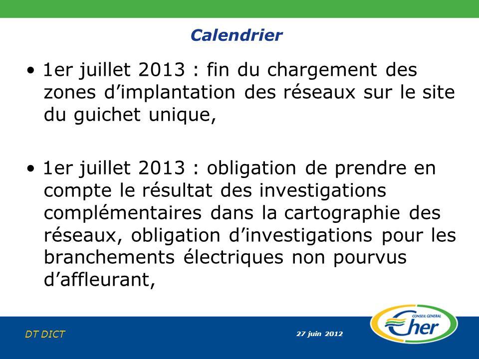 Calendrier • 1er juillet 2013 : fin du chargement des zones d'implantation des réseaux sur le site du guichet unique,