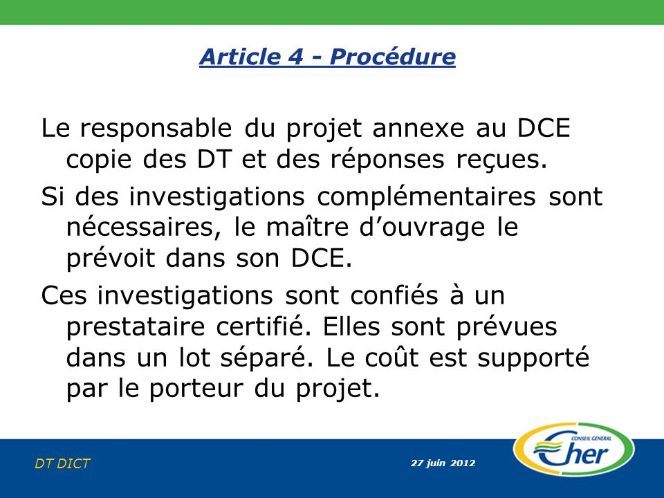 Article 4 - Procédure Le responsable du projet annexe au DCE copie des DT et des réponses reçues.