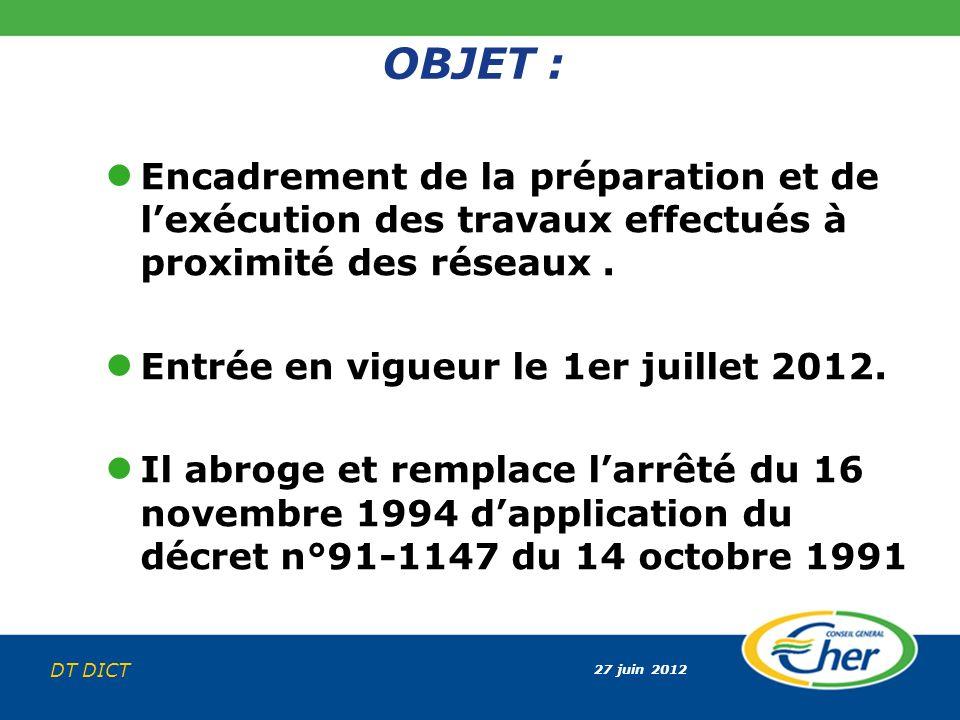 OBJET : Encadrement de la préparation et de l'exécution des travaux effectués à proximité des réseaux .