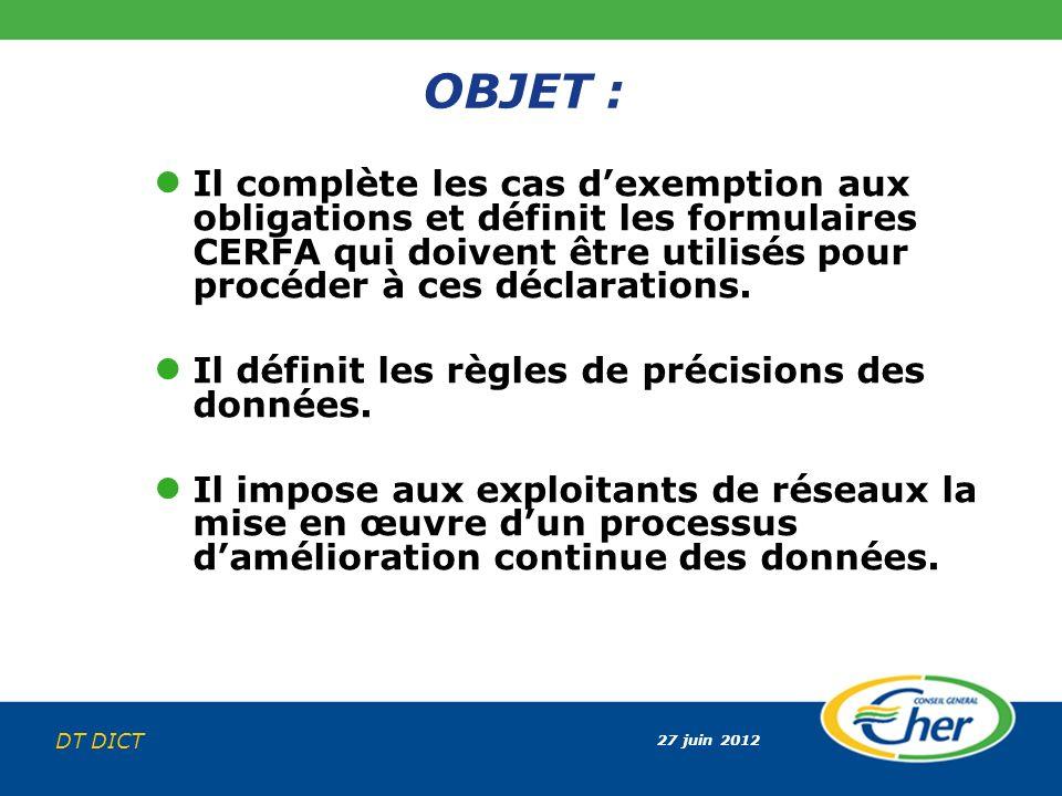 OBJET : Il complète les cas d'exemption aux obligations et définit les formulaires CERFA qui doivent être utilisés pour procéder à ces déclarations.