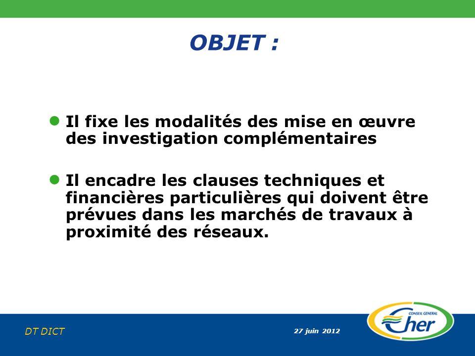 OBJET : Il fixe les modalités des mise en œuvre des investigation complémentaires.