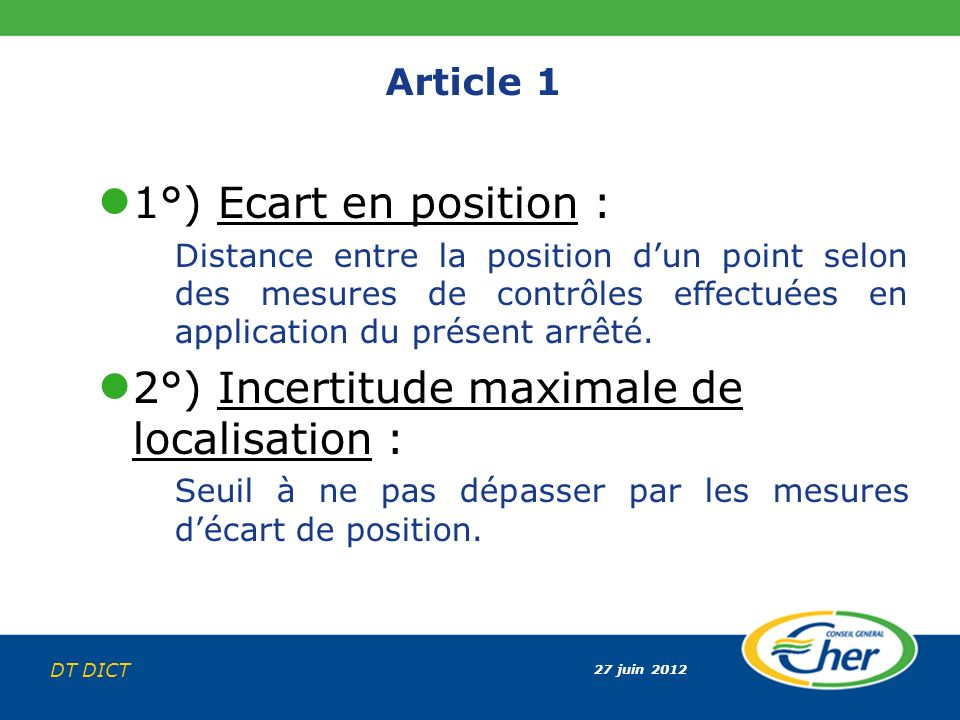 2°) Incertitude maximale de localisation :