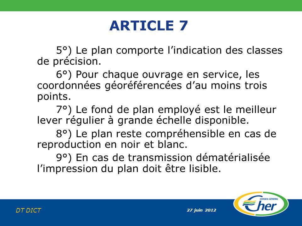 ARTICLE 7 5°) Le plan comporte l'indication des classes de précision.