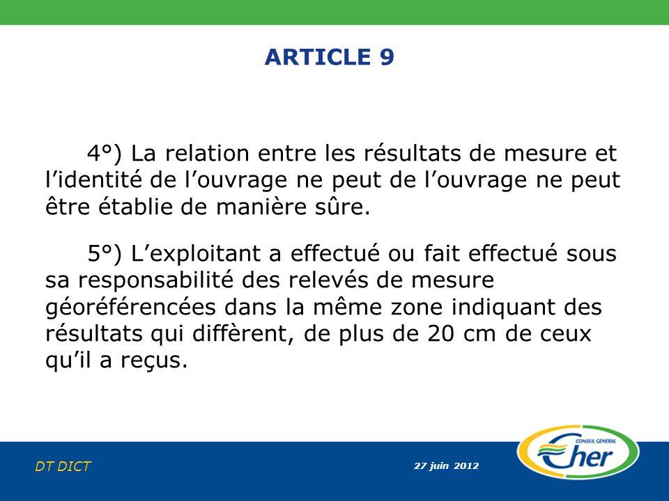 ARTICLE 9 4°) La relation entre les résultats de mesure et l'identité de l'ouvrage ne peut de l'ouvrage ne peut être établie de manière sûre.
