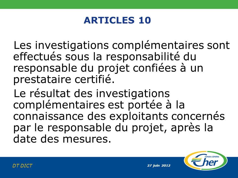 ARTICLES 10 Les investigations complémentaires sont effectués sous la responsabilité du responsable du projet confiées à un prestataire certifié.