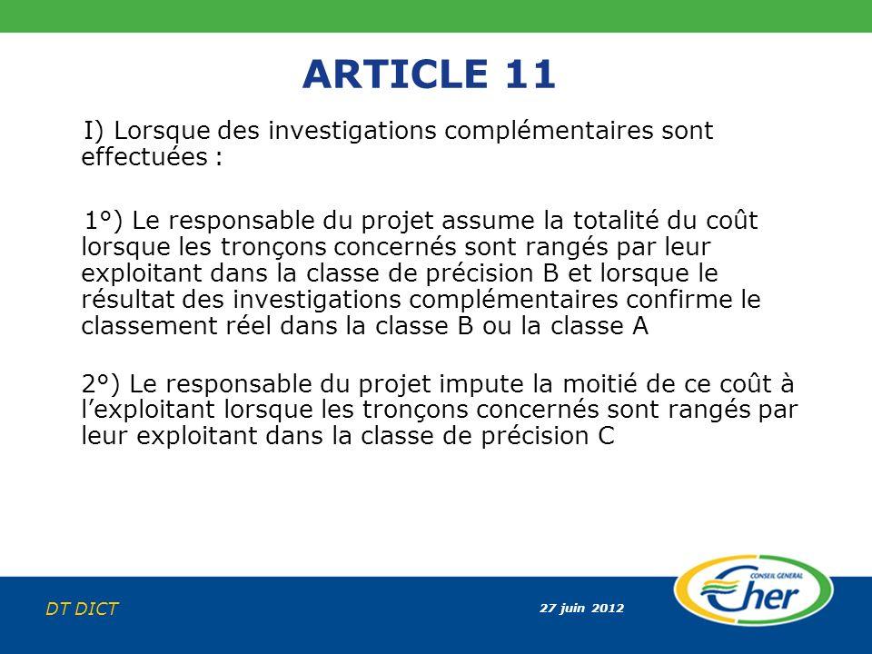 ARTICLE 11 I) Lorsque des investigations complémentaires sont effectuées :