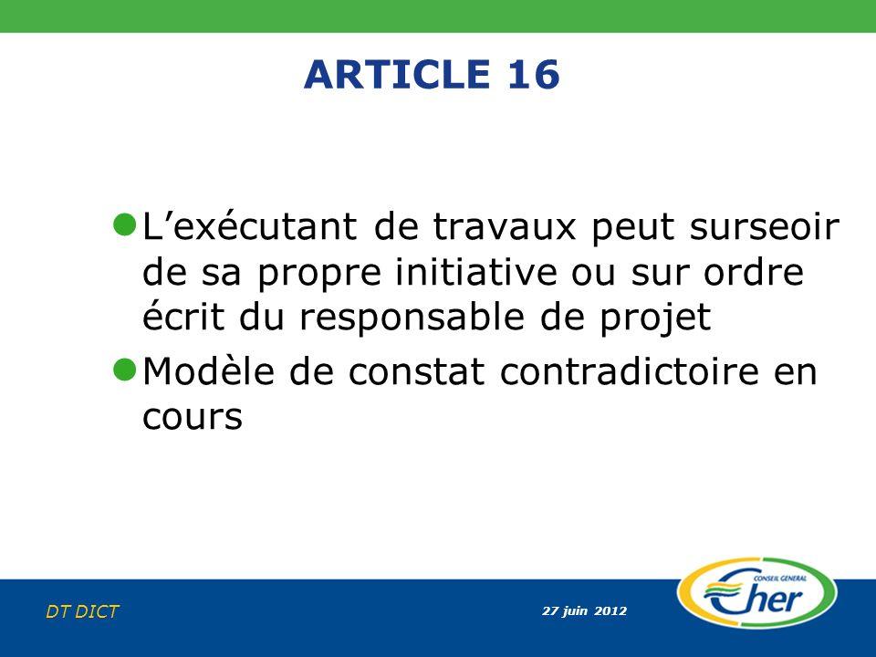 ARTICLE 16 L'exécutant de travaux peut surseoir de sa propre initiative ou sur ordre écrit du responsable de projet.