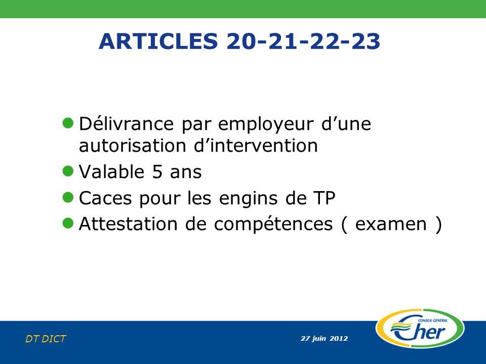 ARTICLES 20-21-22-23 Délivrance par employeur d'une autorisation d'intervention. Valable 5 ans. Caces pour les engins de TP.