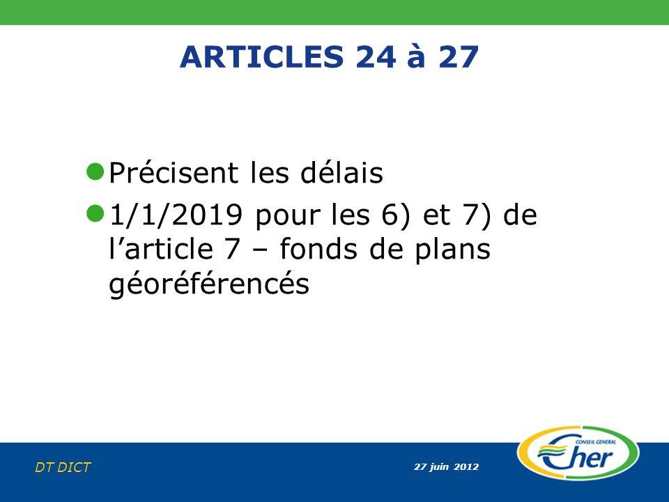 ARTICLES 24 à 27 Précisent les délais