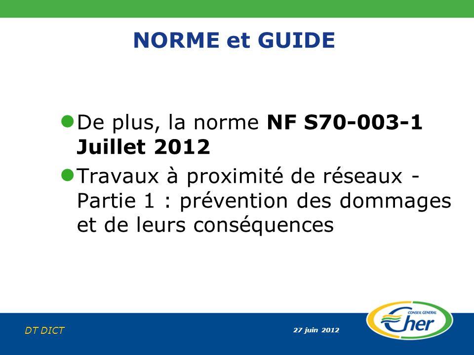 NORME et GUIDE De plus, la norme NF S70-003-1 Juillet 2012