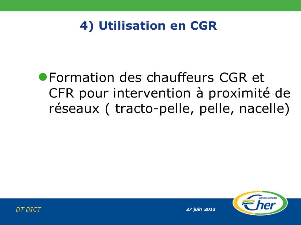 4) Utilisation en CGR Formation des chauffeurs CGR et CFR pour intervention à proximité de réseaux ( tracto-pelle, pelle, nacelle)