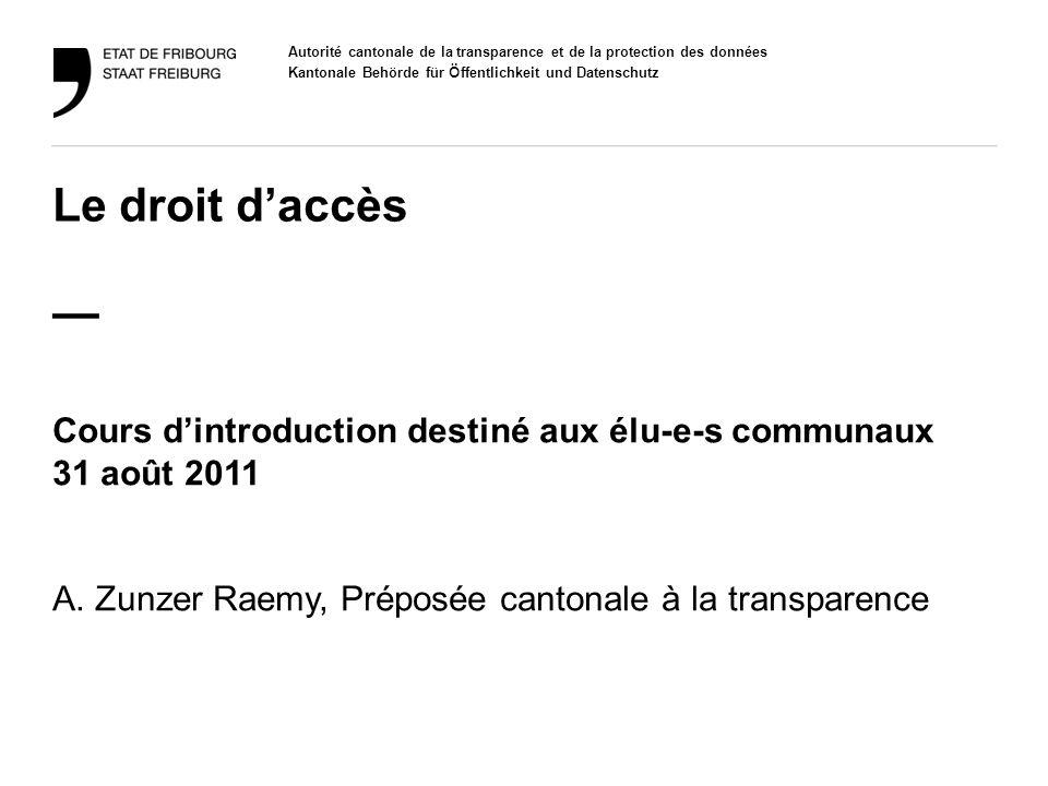Le droit d'accès — Cours d'introduction destiné aux élu-e-s communaux 31 août 2011.