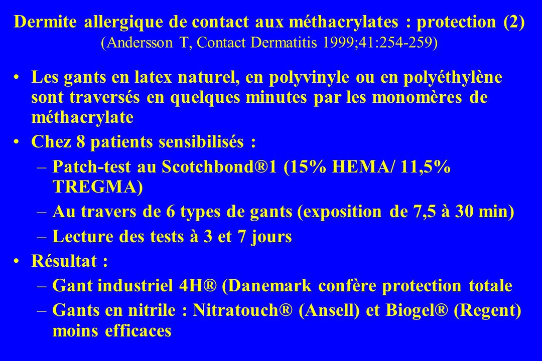 Dermite allergique de contact aux méthacrylates : protection (2) (Andersson T, Contact Dermatitis 1999;41:254-259)