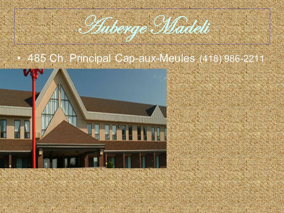 Auberge Madeli 485 Ch. Principal Cap-aux-Meules (418) 986-2211