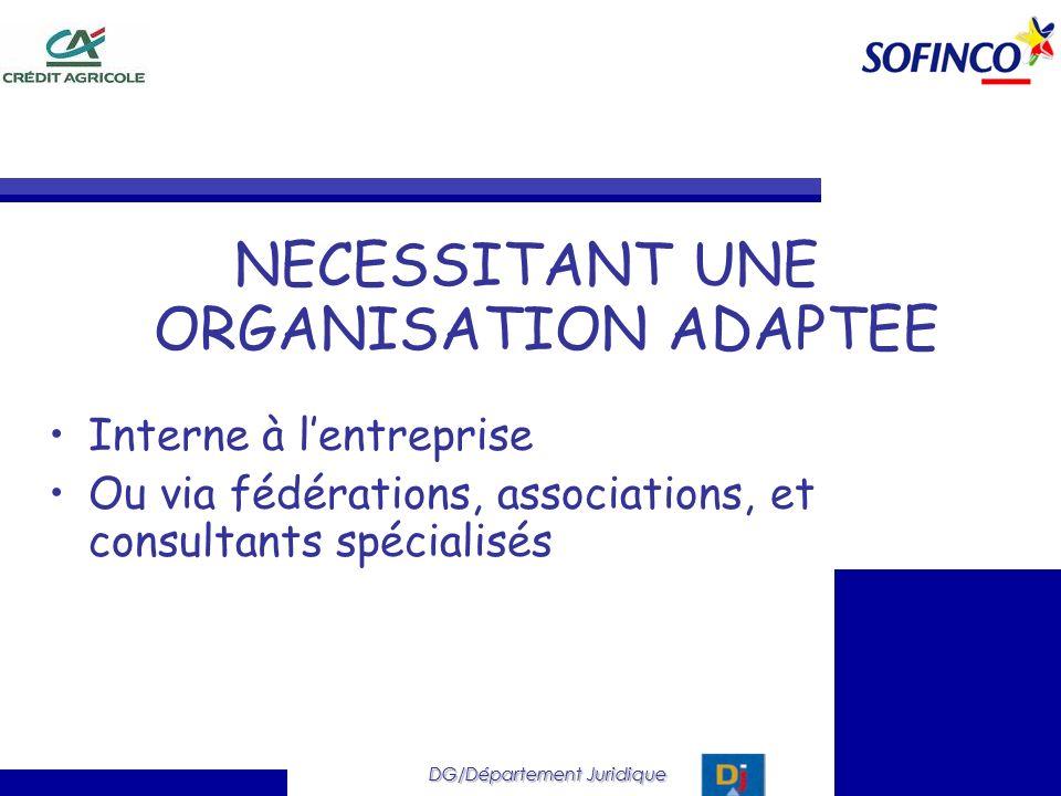 NECESSITANT UNE ORGANISATION ADAPTEE