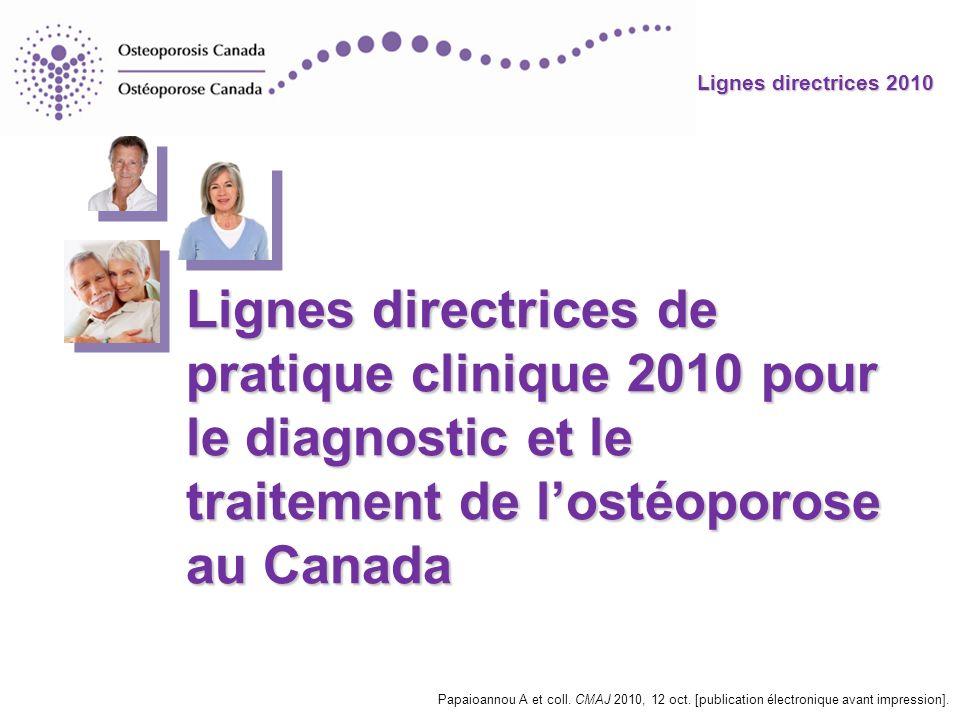 Lignes directrices de pratique clinique 2010 pour le diagnostic et le traitement de l'ostéoporose au Canada