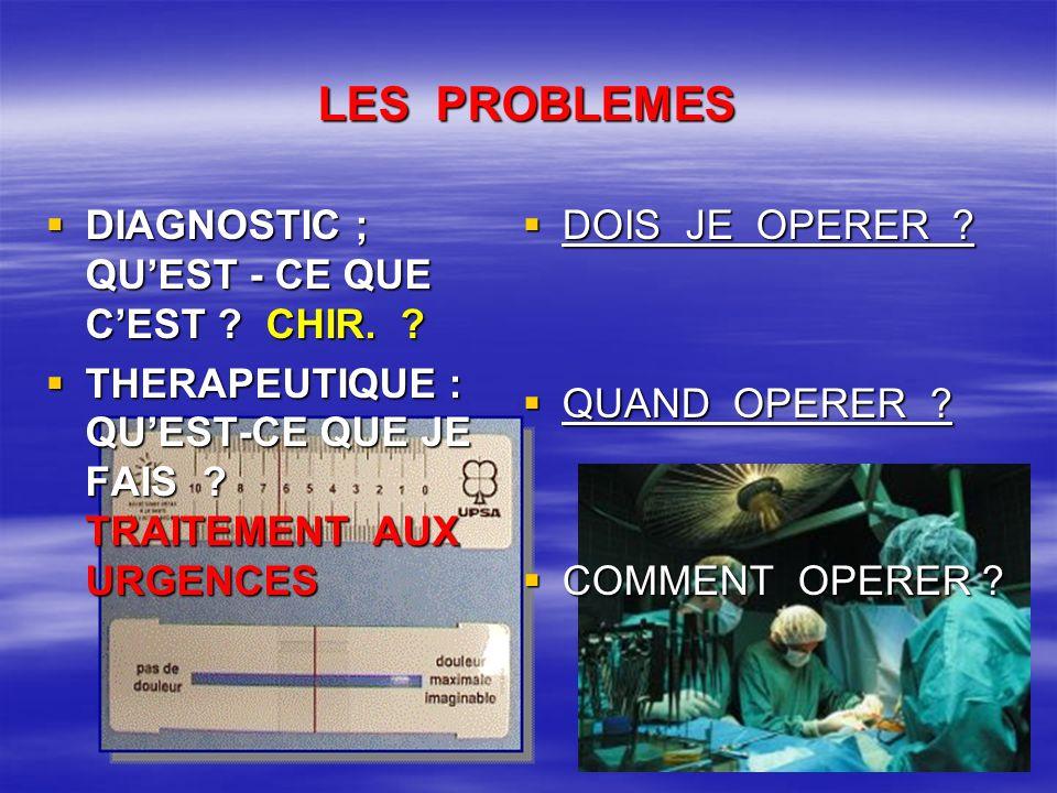 LES PROBLEMES DIAGNOSTIC ; QU'EST - CE QUE C'EST CHIR.