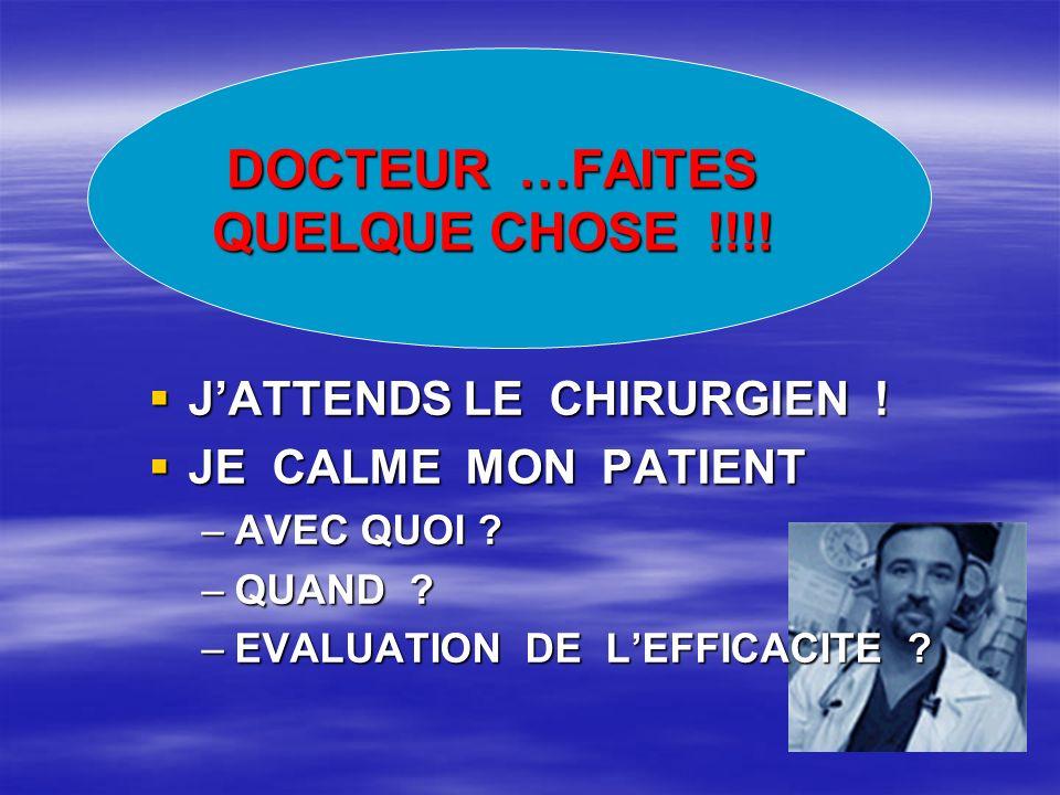 DOCTEUR …FAITES QUELQUE CHOSE !!!!