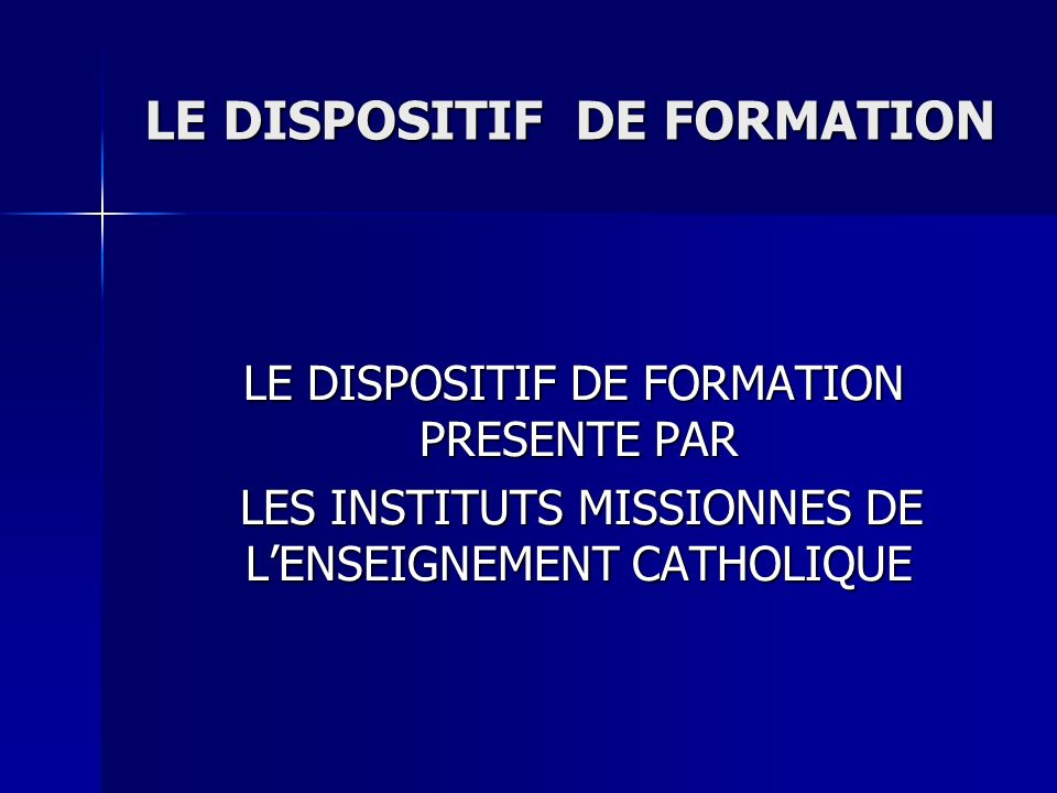 LE DISPOSITIF DE FORMATION