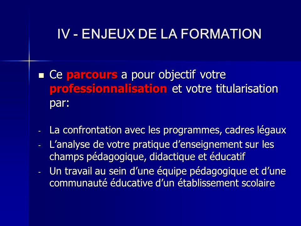 IV - ENJEUX DE LA FORMATION