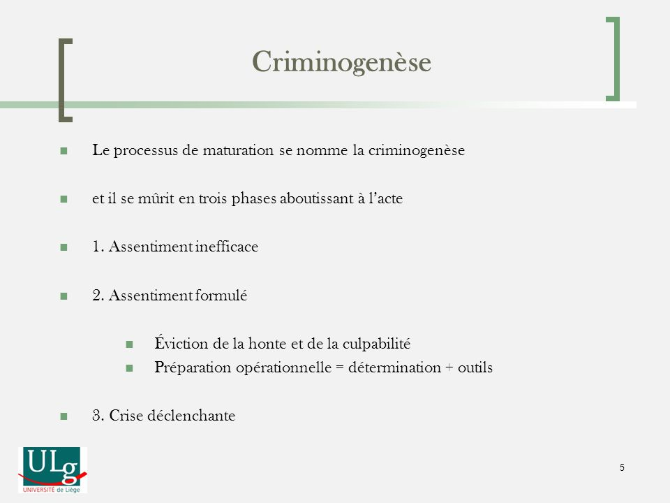Criminogenèse Le processus de maturation se nomme la criminogenèse