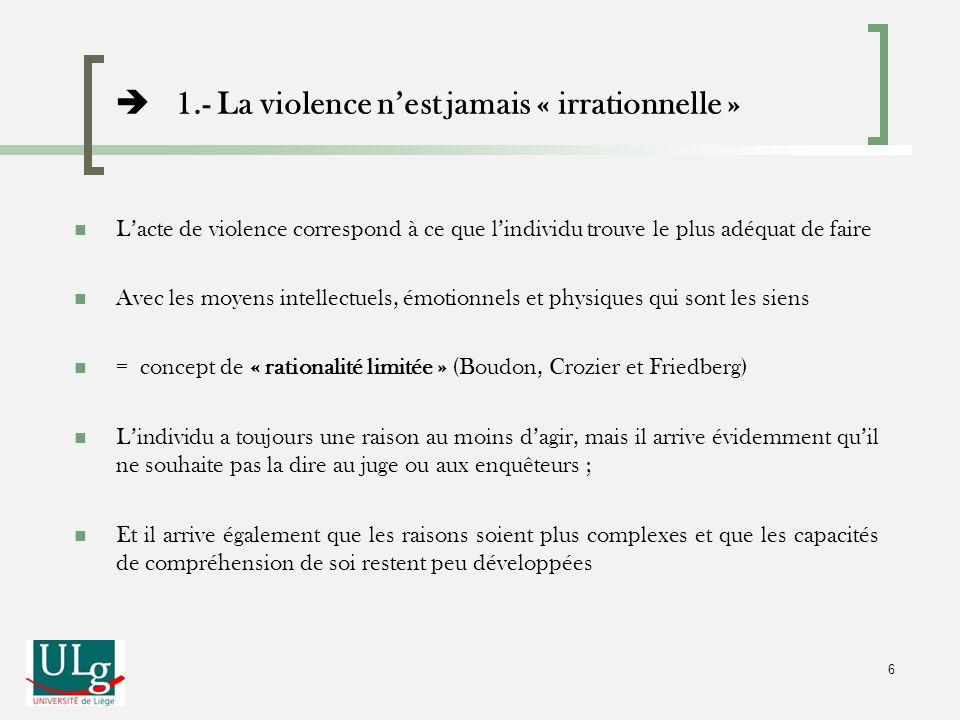  1.- La violence n'est jamais « irrationnelle »