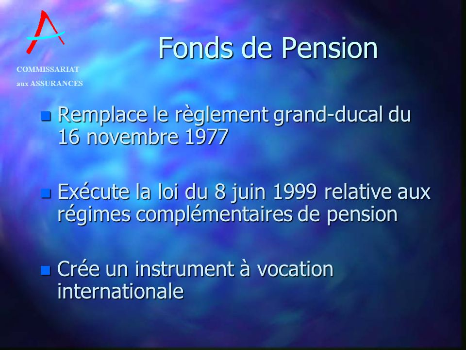 Fonds de Pension Remplace le règlement grand-ducal du 16 novembre 1977