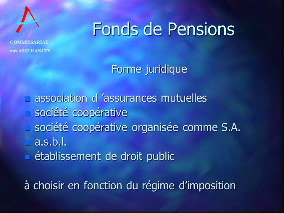 Fonds de Pensions Forme juridique association d 'assurances mutuelles