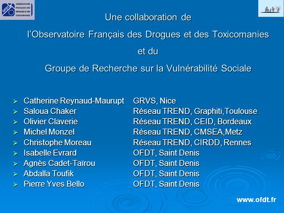 Une collaboration de l'Observatoire Français des Drogues et des Toxicomanies et du Groupe de Recherche sur la Vulnérabilité Sociale