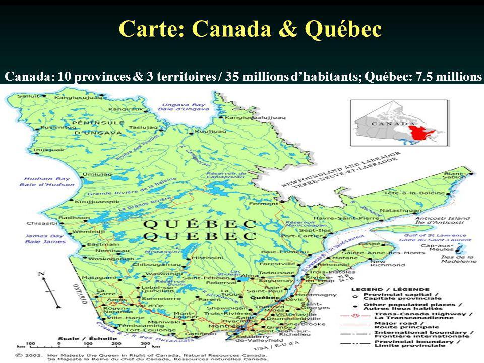 Carte: Canada & Québec Canada: 10 provinces & 3 territoires / 35 millions d'habitants; Québec: 7.5 millions.
