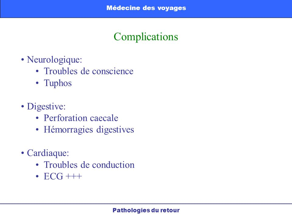 Complications Neurologique: Troubles de conscience Tuphos Digestive: