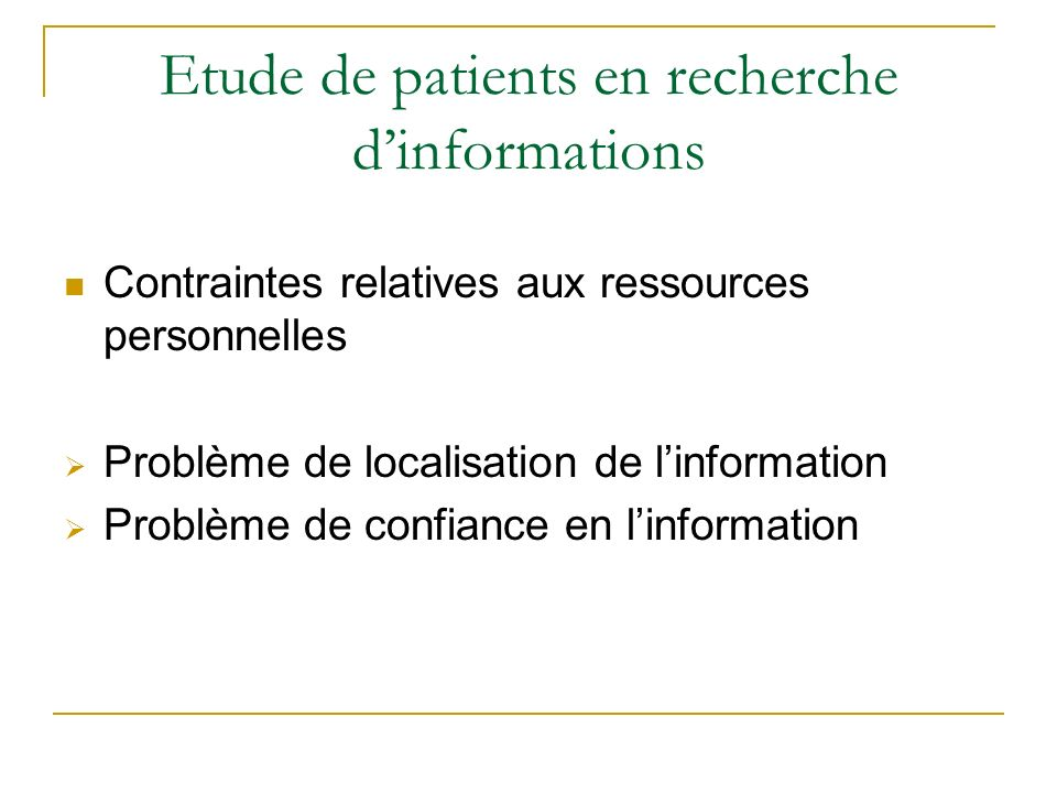 Etude de patients en recherche d'informations
