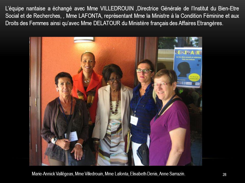 L'équipe nantaise a échangé avec Mme VILLEDROUIN ,Directrice Générale de l'Institut du Bien-Etre Social et de Recherches, , Mme LAFONTA, représentant Mme la Ministre à la Condition Féminine et aux Droits des Femmes ainsi qu'avec Mme DELATOUR du Ministère français des Affaires Etrangères.