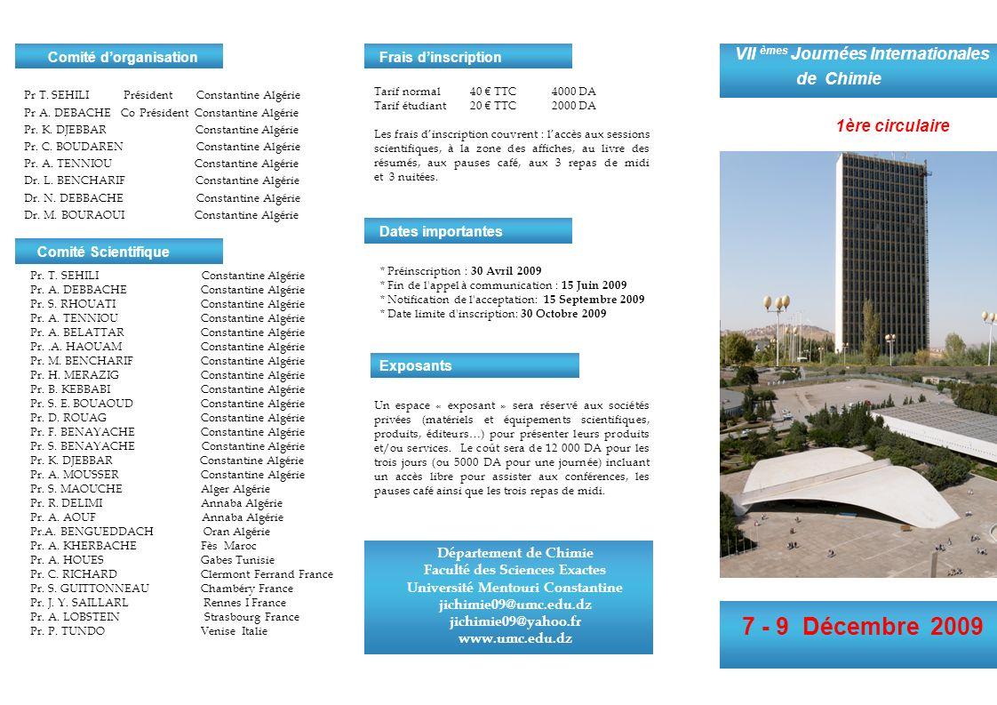 7 - 9 Décembre 2009 VII èmes Journées Internationales de Chimie