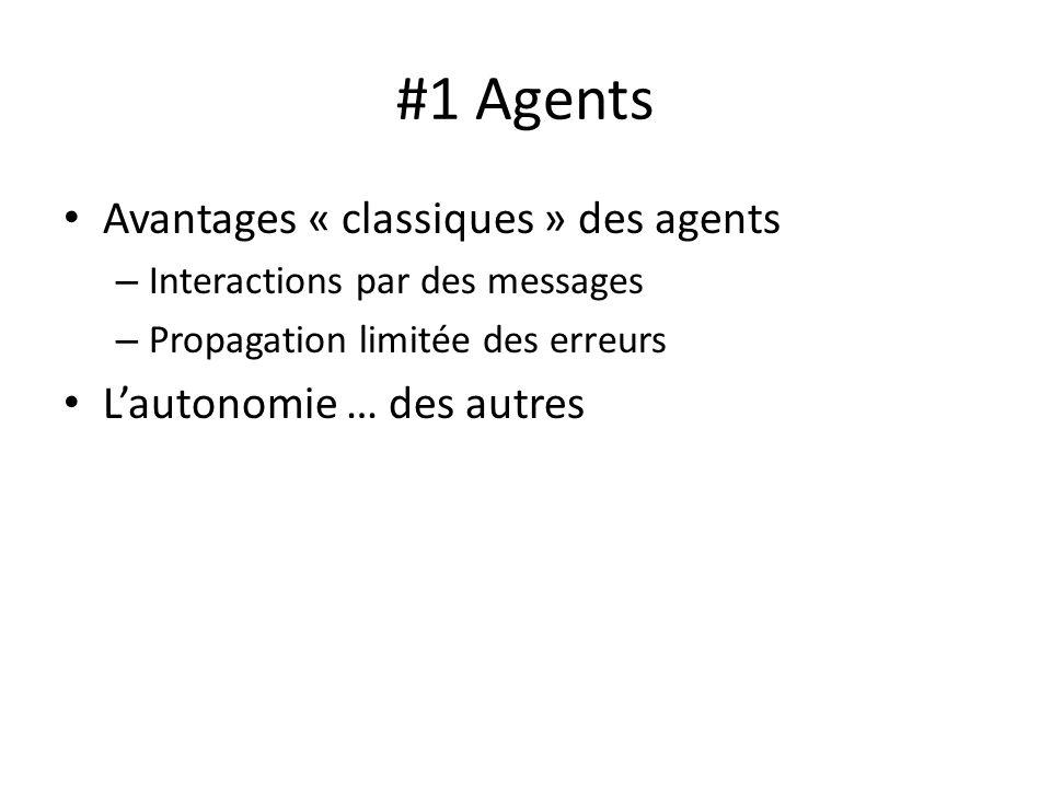 #1 Agents Avantages « classiques » des agents L'autonomie … des autres