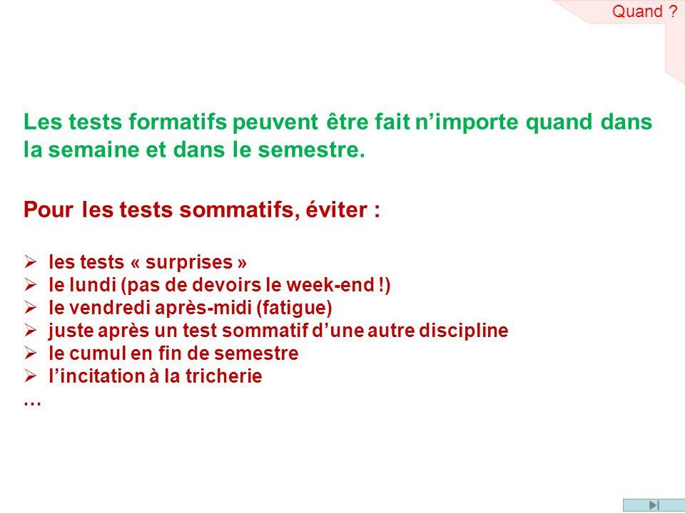 Pour les tests sommatifs, éviter :